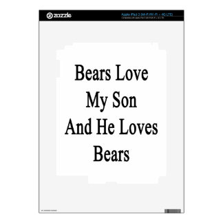 Bears Love My Son And He Loves Bears iPad 3 Decals