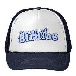 Trucker Hat with Beast of Birding design