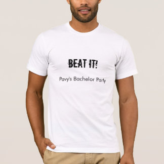 BEAT IT! Tshirt, Bachelor Party T-Shirt