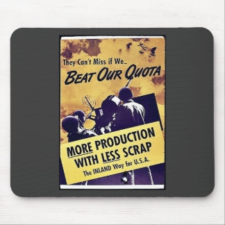 Beat Our Quota, More Production With Less Scrap Mouse Pad