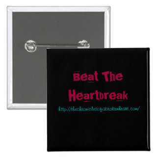 Beat The Heartbreak Button Pin.