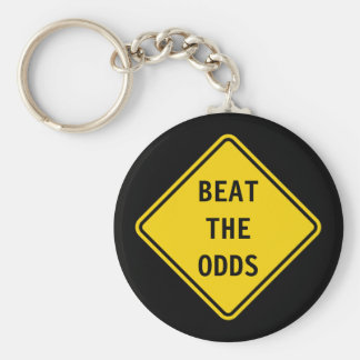 Beat The Odds - Road Sign Keychain. Keychain