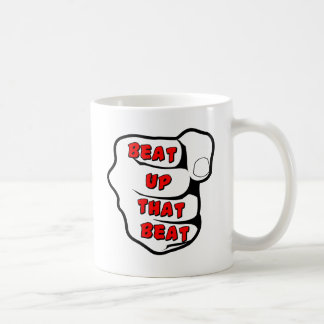 Beat Up The Beat Coffee Mug