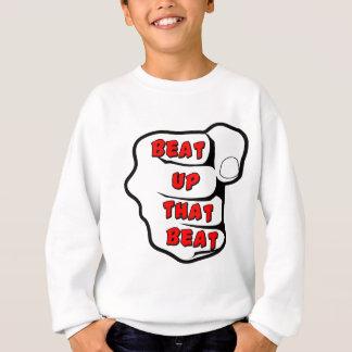 Beat Up The Beat Sweatshirt