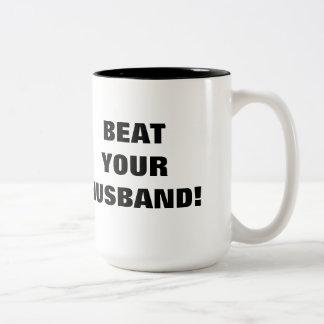 BEAT YOUR HUSBAND! Two-Tone COFFEE MUG