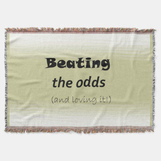 Beating the Odds (and loving it!) Throw