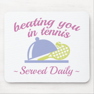 Beating You In Tennis Mouse Pad