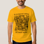 Beatings will  continue... T-Shirt