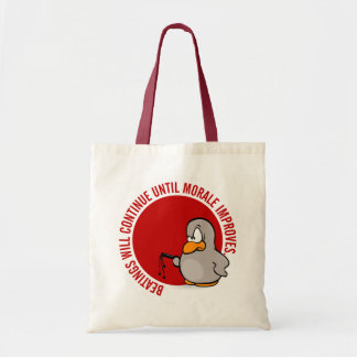 Beatings will continue until morale improves budget tote bag