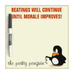 Beatings will continue until morale improves Dry-Erase board