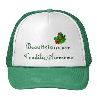 Beauticians are Toadily Awesome Hat