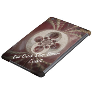 Beautiful Amazing Eat Drink Sleep Dream Cricket iPad Air Cover