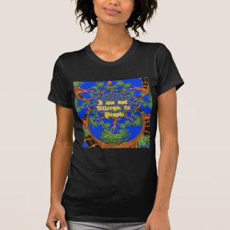 Beautiful amazing I am not allergic to people T-Shirt