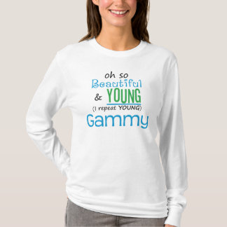 Beautiful and Young Gammy T-Shirt