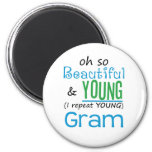 Beautiful and Young Gram Magnets