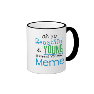 Beautiful and Young Meme Ringer Mug