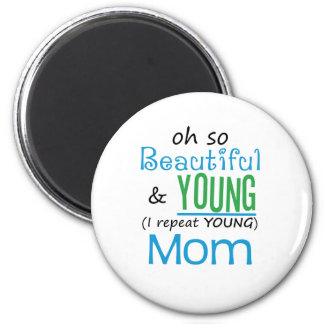 Beautiful and Young Mom Magnet