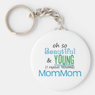 Beautiful and Young MomMom Basic Round Button Keychain