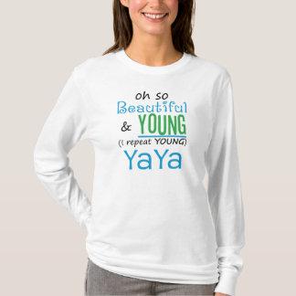 Beautiful and Young YaYa T-Shirt