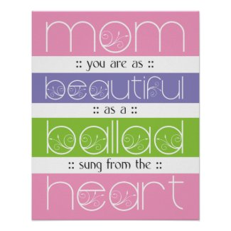 Beautiful as a Ballad - For Mom - Poster