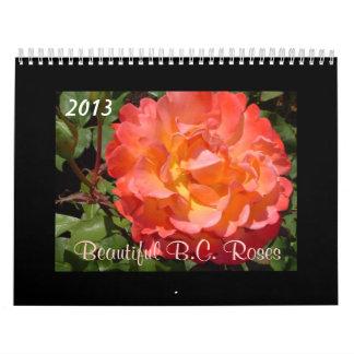 Beautiful B.C. Roses 2013 Calendar