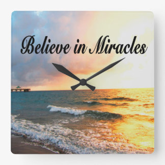 BEAUTIFUL BELIEVE IN MIRACLES SUNRISE DESIGN SQUARE WALL CLOCK