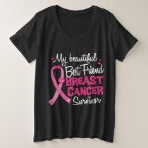 Beautiful Best Friend Breast Cancer Survivor Plus Size T-Shirt