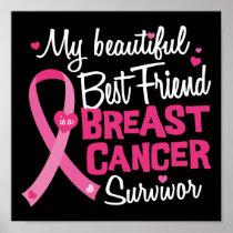 Beautiful Best Friend Breast Cancer Survivor Poster