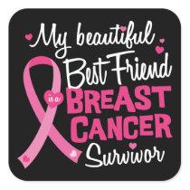 Beautiful Best Friend Breast Cancer Survivor Square Sticker
