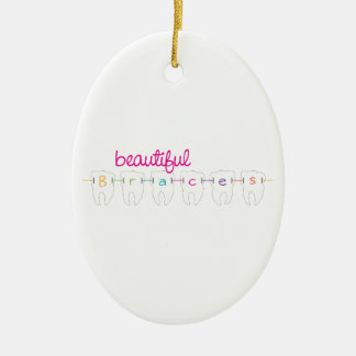 Beautiful Braces Ceramic Ornament
