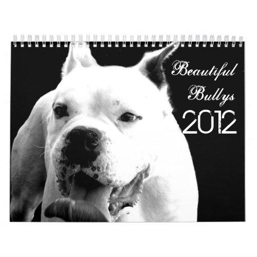 Beautiful Bullys 2012 Dog Calendar calendar