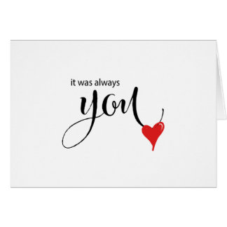 Beautiful Calligraphy Red Heart  It Was Always You Card