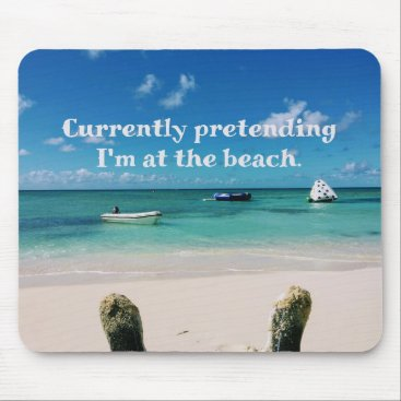 Beach Themed Beautiful Caribbean Island Humorous Quote Mouse Pad