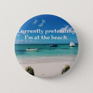 Beautiful Caribbean Waters Humorous Quote Button