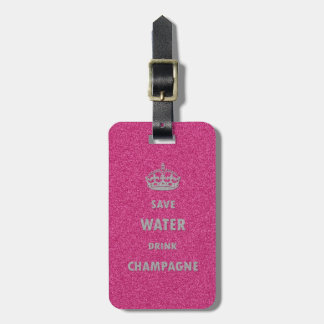 Beautiful cool girly save water drink champagne cr bag tag