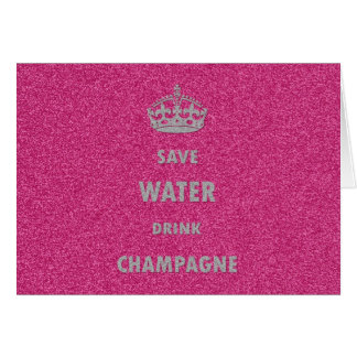 Beautiful cool girly save water drink champagne cr card