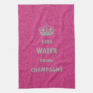 Beautiful cool girly save water drink champagne cr kitchen towel