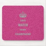 Beautiful cool girly save water drink champagne cr mouse pad