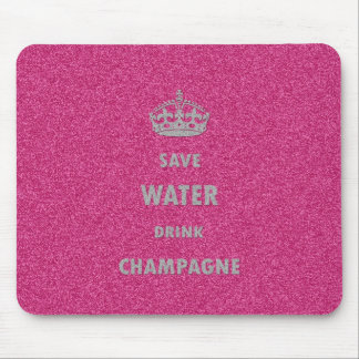 Beautiful cool girly save water drink champagne cr mouse pads