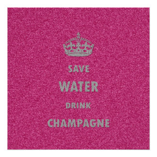 Beautiful cool girly save water drink champagne poster