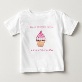 Beautiful Cupcake in a World Full of Muffins Pink Baby T-Shirt