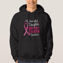 Beautiful Daughter Breast Cancer Survivor Mom Dad Hoodie