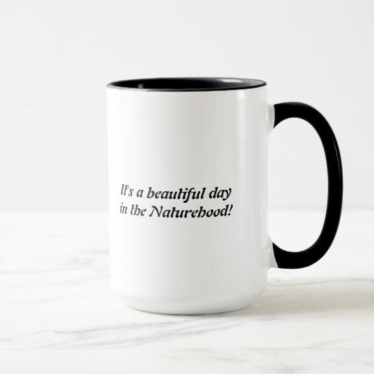 Beautiful day in the naturehood mug