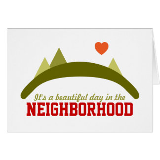 Beautiful Day in the Neighborhood Card