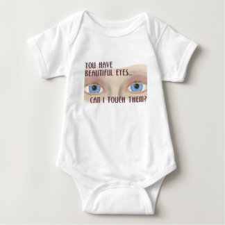Beautiful Eyes-Can I Touch Them? Infant Baby Bodysuit