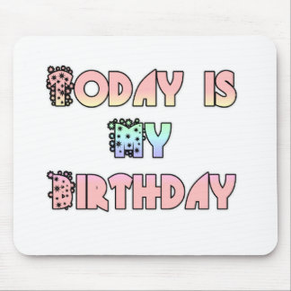 Beautiful Fantastic Feminine Today is my Birthday Mouse Pad