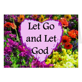BEAUTIFUL FLORAL LET GO AND LET GOD PHOTO CARD