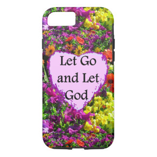 BEAUTIFUL FLORAL LET GO AND LET GOD PHOTO iPhone 7 CASE