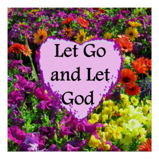 BEAUTIFUL FLORAL LET GO AND LET GOD PHOTO POSTER