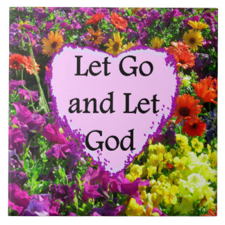 BEAUTIFUL FLORAL LET GO AND LET GOD PHOTO TILE